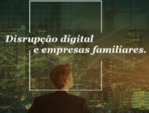 Disrupção digital e Empresas Familiares